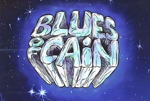 THE BLUES OF CAIN