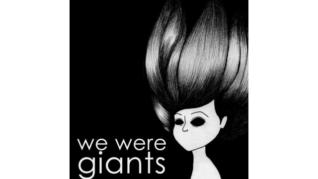 WE WERE GIANTS