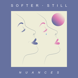 Nuances - SOFTER STILL