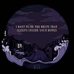 I Want To Be The White That Sleeps Inside Your Bones EP -